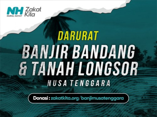 Darurat Banjir Bandang & Longsor di Nusa Tenggara