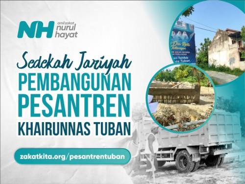 Sedekah Jariyah Pembangunan Pesantren Khairunnas